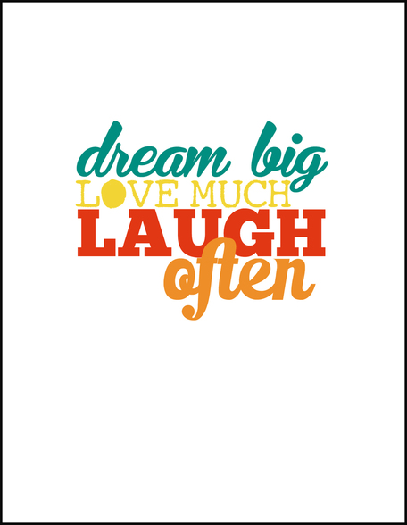 Dream_Big_Laugh_Often_Printable__59107.1419787049.490.588