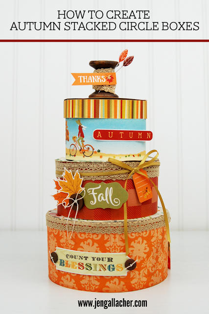How to Create Autumn Stacked Circle Boxes